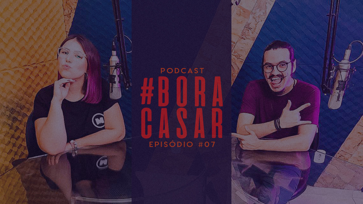 Imagem capa - PodCast #BORACASAR 07 | A Noiva