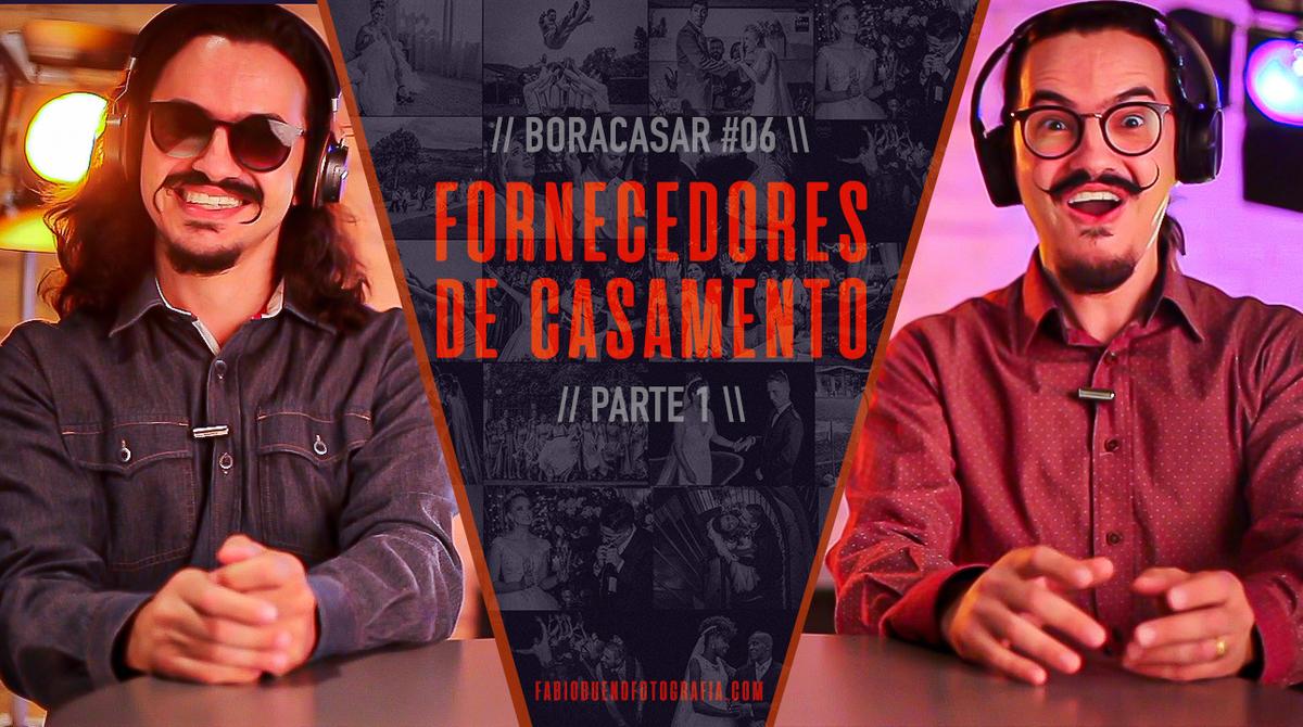 Imagem capa - Fornecedores para o seu Casamento | Parte 1 | #BORACASAR 06 por FABIO BUENO FOTOGRAFIA