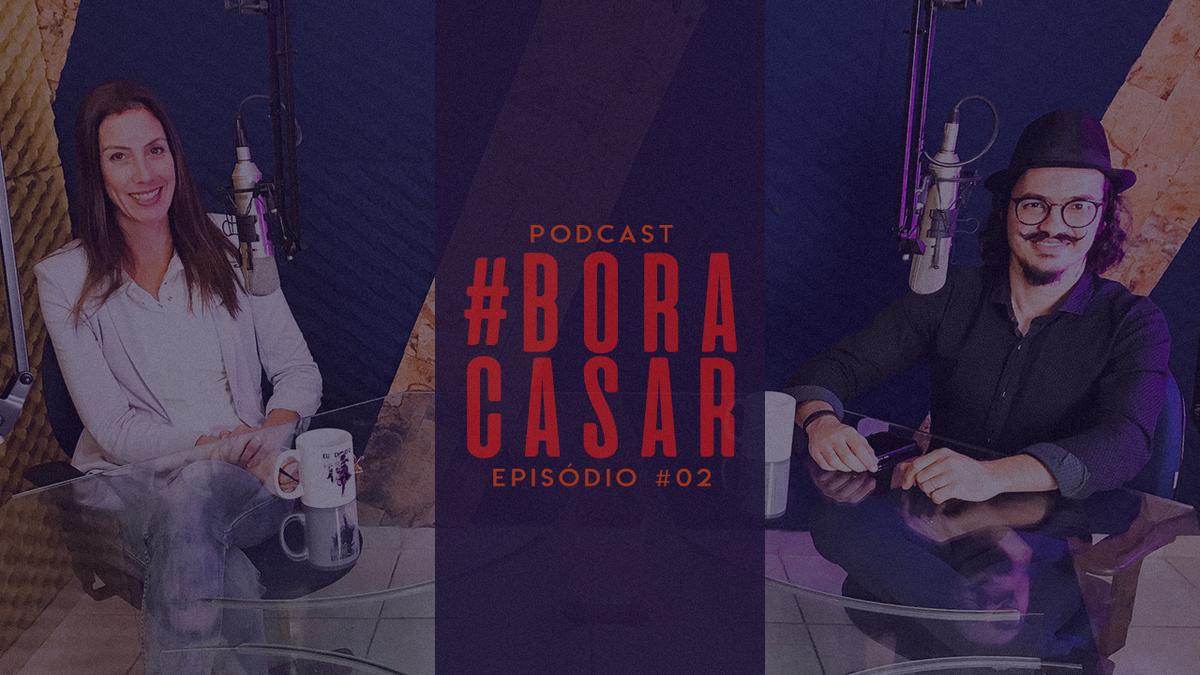 Imagem capa - PodCast #BORACASAR 02 | Casamentos em tempos de Pandemia | ft.Celebrante Bruna Abifadel por FABIO BUENO FOTOGRAFIA