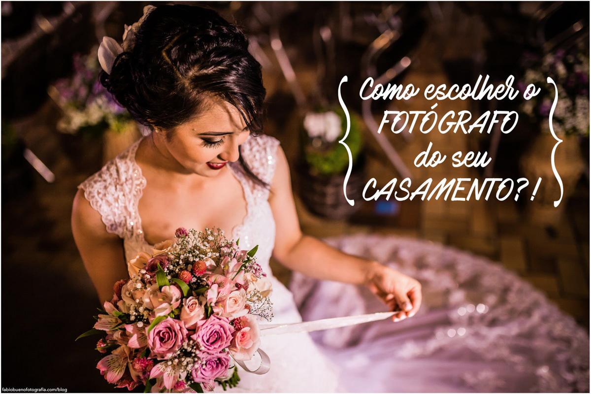 Imagem capa - Como escolher o Fotógrafo do seu casamento?! por FABIO BUENO FOTOGRAFIA