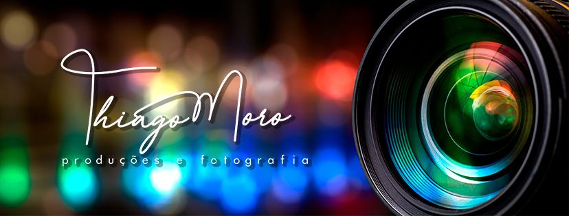 Contate Thiago Moro Produções e Fotografias