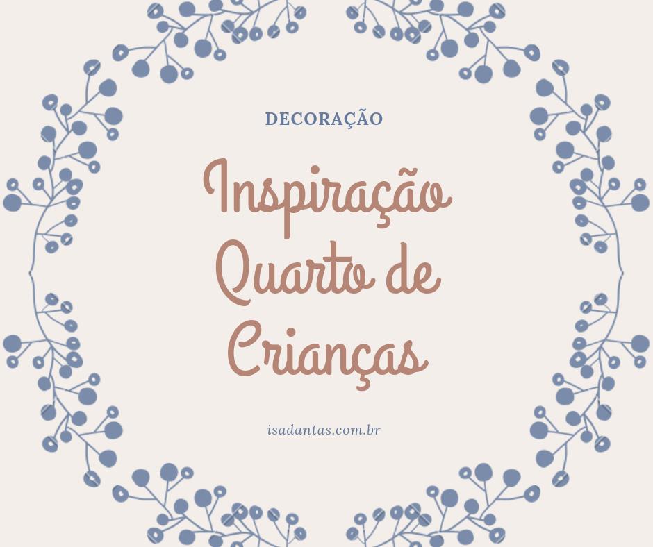 Imagem capa - Inspirações: Quarto de Crianças por Isadora Regina Soares Dantas