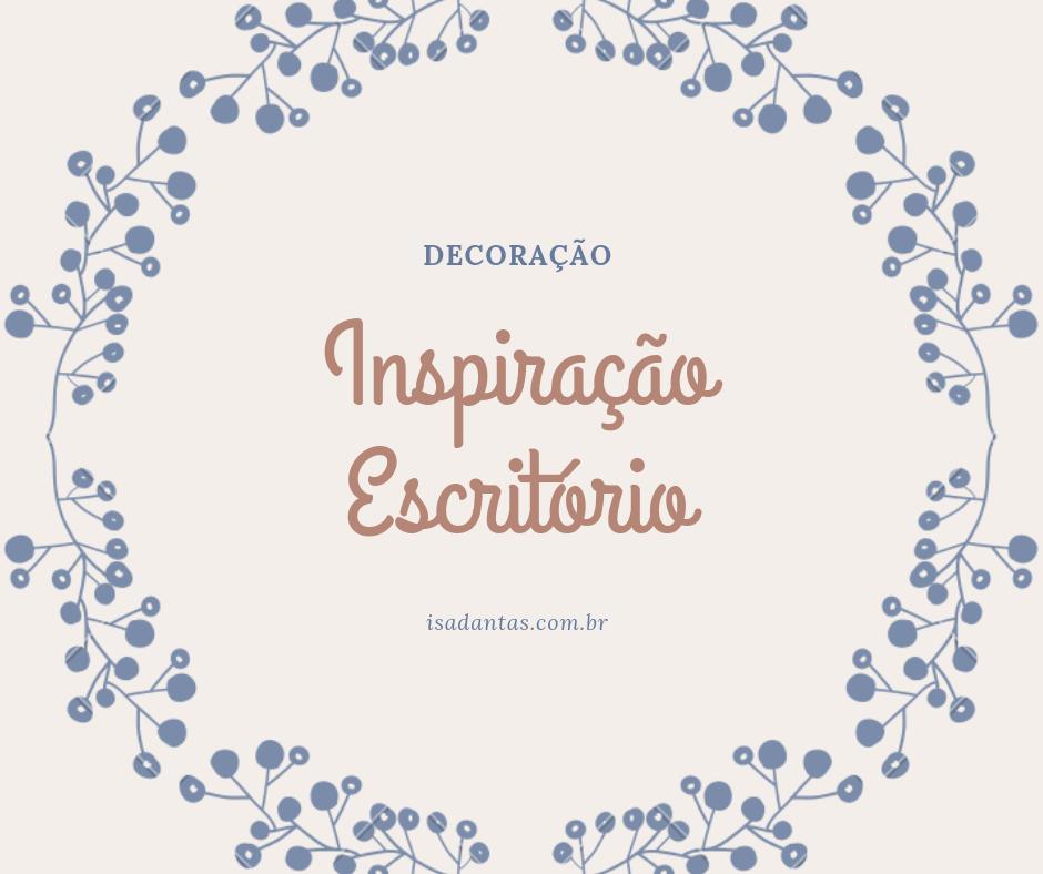 Imagem capa - Inspirações: Escritório por Isadora Regina Soares Dantas