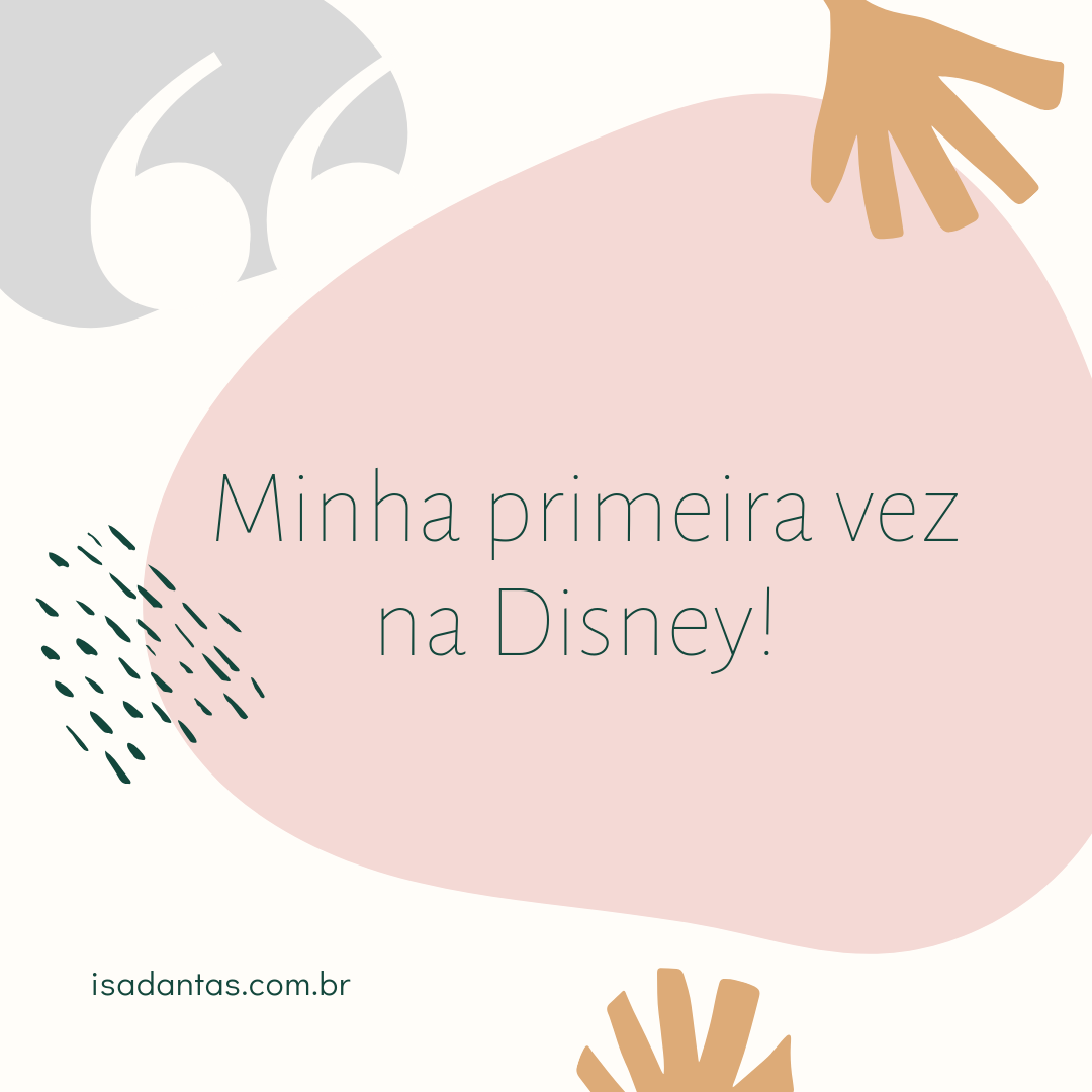 Imagem capa - Minha Primeira vez na Disney!  por Isadora Regina Soares Dantas
