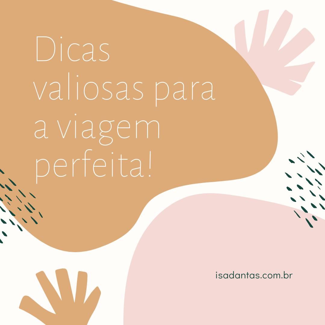 Imagem capa - Dicas valiosas para a viagem perfeita!  por Isadora Regina Soares Dantas