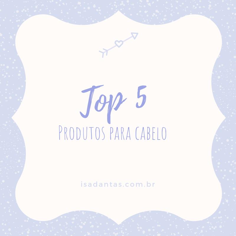 Imagem capa - Top 5: Produtos para cabelos preferidos por Isadora Regina Soares Dantas