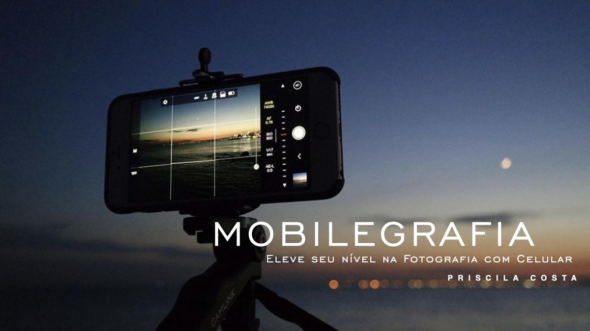 Imagem capa - Curso de Fotografia com Celular por Priscila Costa Fotógrafa