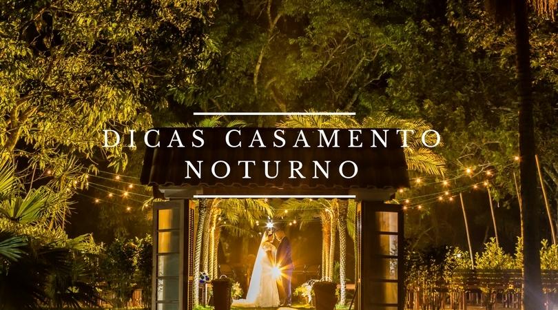 Imagem capa - Dicas Casamento Noturno por Fotógrafo John Edgard