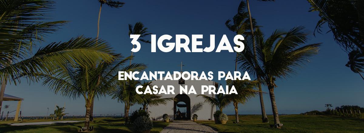 Imagem capa - 3 IGREJAS ENCANTADORAS PARA CASAR NA PRAIA EM PERNAMBUCO/ALAGOAS! por Lucas Moreira de Melo