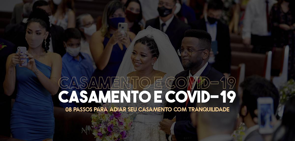 Imagem capa - Casamento e Corona Vírus: 08 Passos para adiar seu casamento com tranquilidade! por Lucas Moreira de Melo