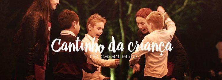 Imagem capa - Cantinho da criança no casamento  por Cinefire Wedding Films