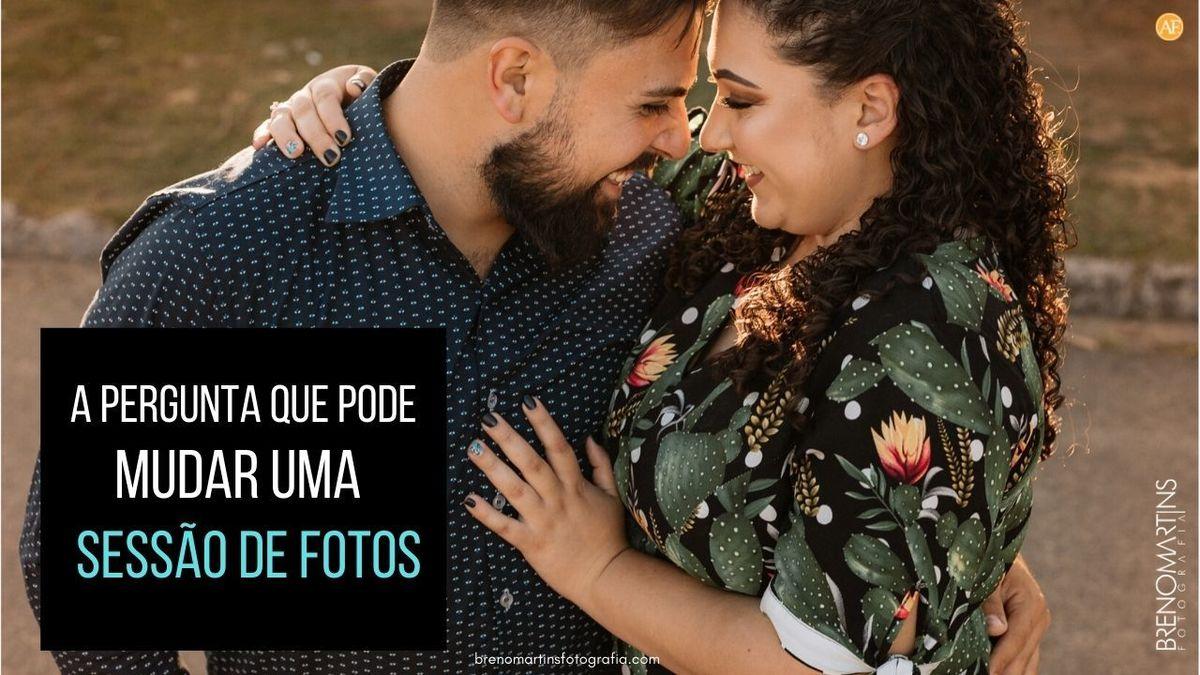 Imagem capa - A pergunta que pode mudar o rumo de uma Sessão de Fotos | Breno Martins Fotografia #AlémDaFotografia por Breno Martins