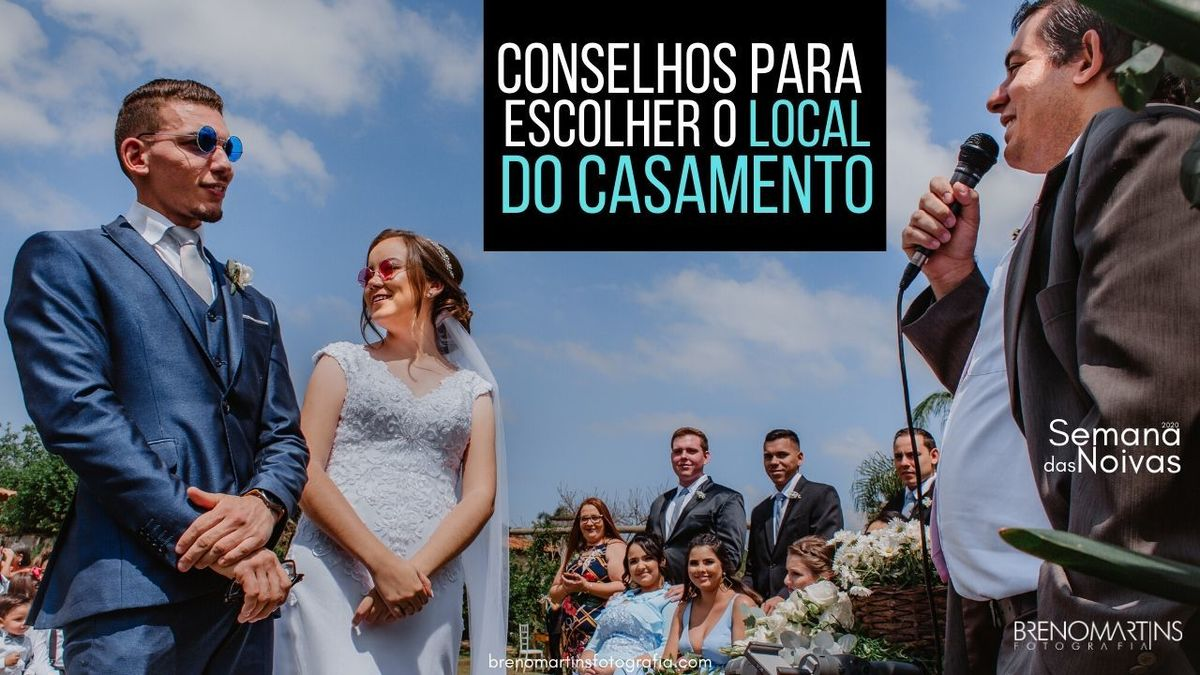 Imagem capa - Conselhos para escolher o local do casamento | #SemanaDasNoivas por Breno Martins