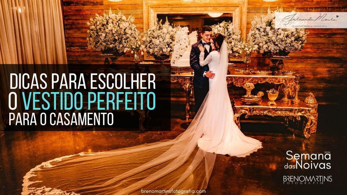 Imagem capa - Dicas para escolher o vestido perfeito para o casamento | #SemanaDasNoivas por Breno Martins