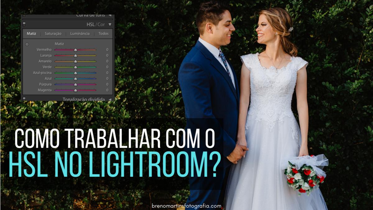 Imagem capa - Como trabalhar com o HSL no Lightroom? | #dicasrápidasdolightroom por Breno Martins