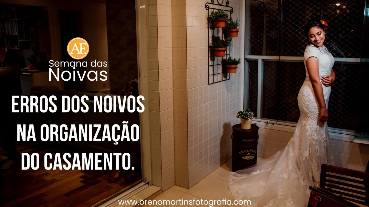 Imagem capa - Erros dos noivos na organização do casamento  - Além da Fotografia #SemanadasNoivas  por Breno Martins