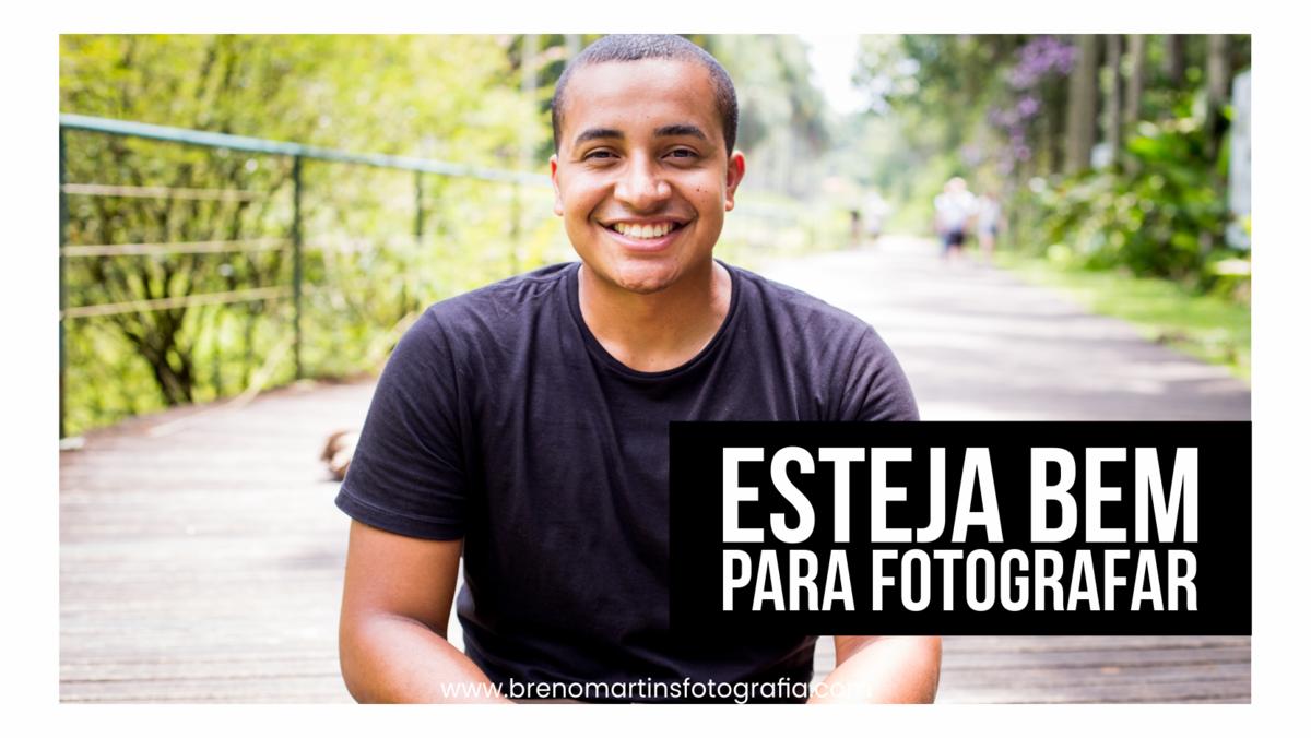 Imagem capa - Esteja bem para fotografar - Além da Fotografia por Breno Martins
