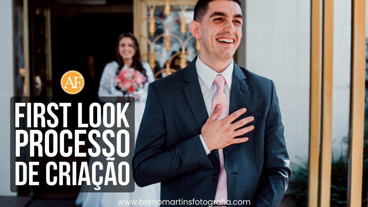 Imagem capa - First Look | Processo de Criação - Além da Fotografia por Breno Martins