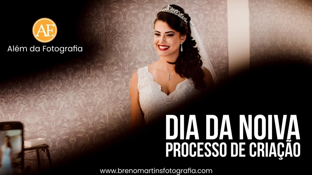 Imagem capa - Dia da Noiva | Processo de Criação - Além da Fotografia por Breno Martins