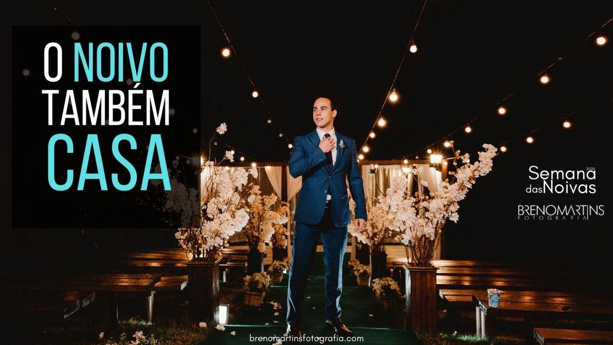 Imagem capa - O noivo também casa | #SemanaDasNoivas por Breno Martins