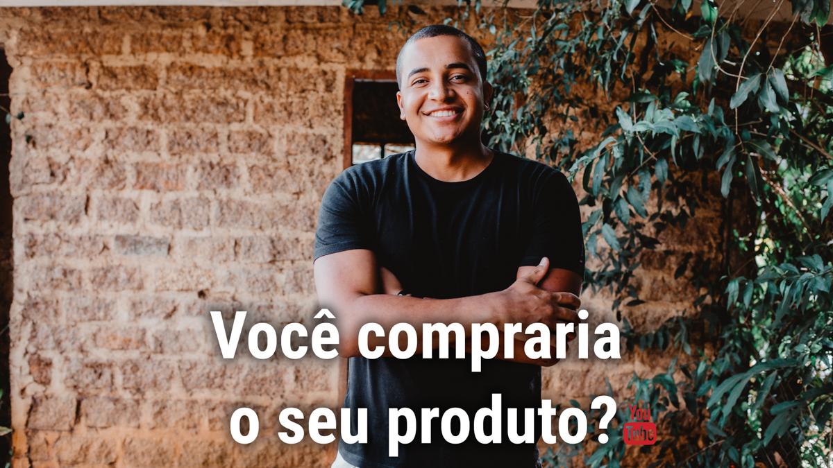 Imagem capa - Você compraria o seu produto? - Além da Fotografia  por Breno Martins