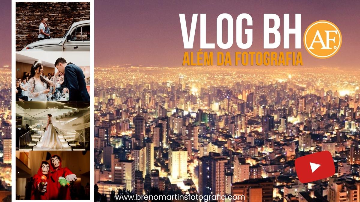 Imagem capa - VLOG BH - Além da Fotografia por Breno Martins