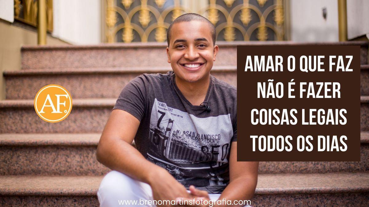 Imagem capa - Amar o que faz não é fazer coisas legais todos os dias - Além da Fotografia por Breno Martins