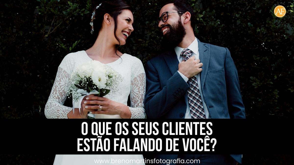 Imagem capa - O que os seus clientes estão falando de você? Além da Fotografia por Breno Martins
