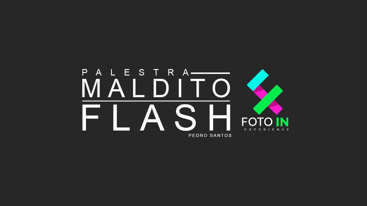 Imagem capa - Palestra Maldito Flash no Foto In Experience por Pedro Santos