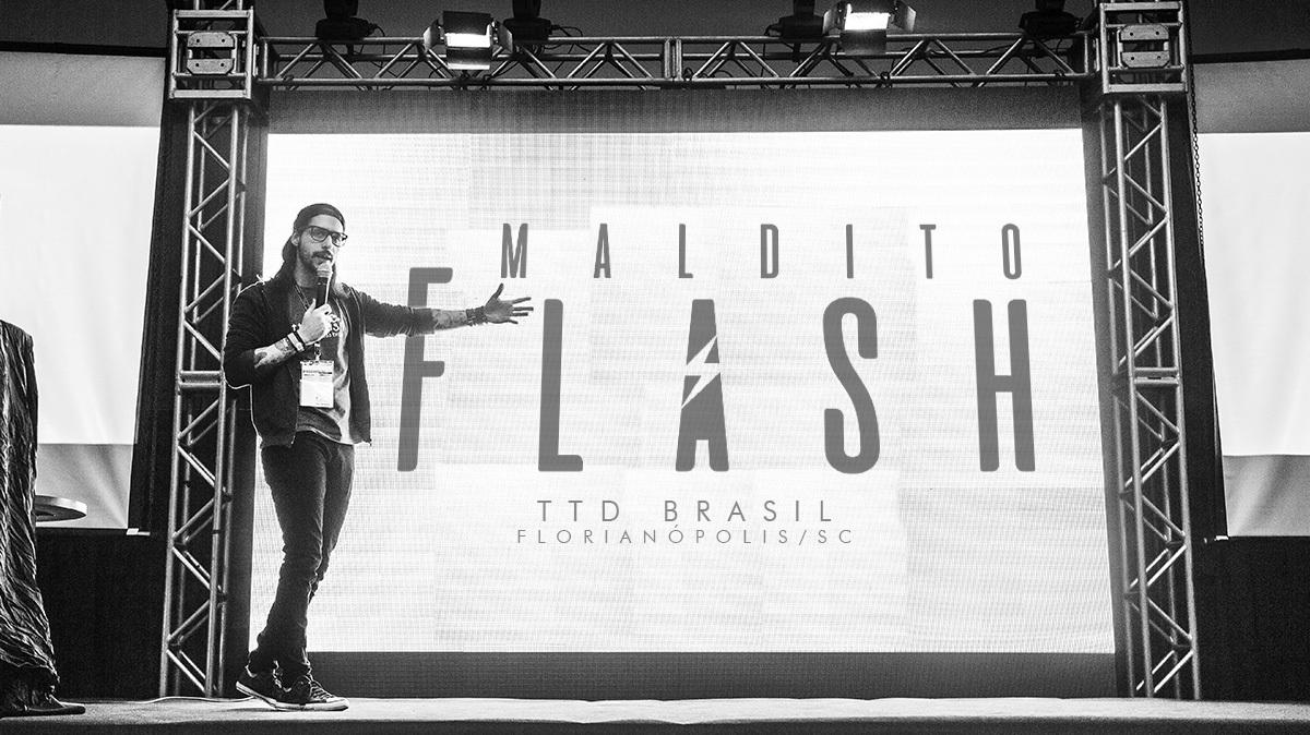 Imagem capa - Palestra Maldito Flash - TTD Brasil - Florianópolis/SC por Pedro Santos