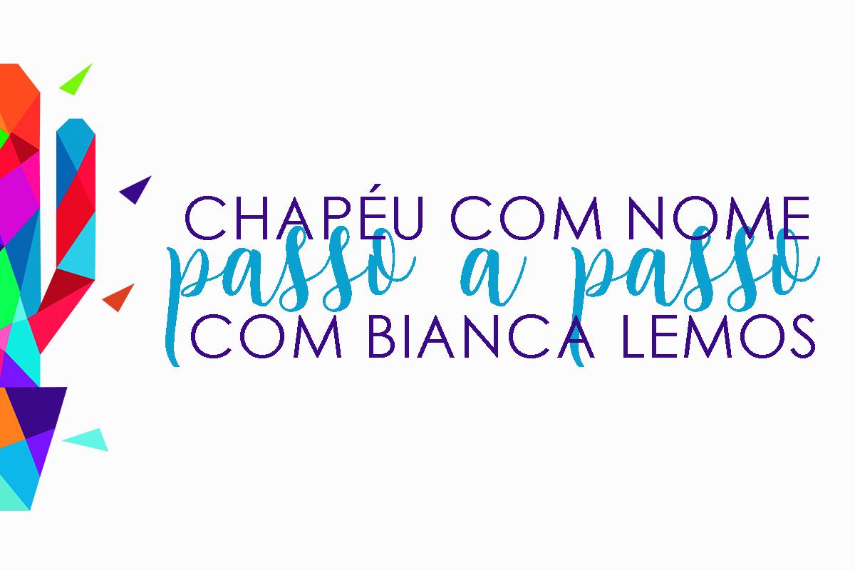 Imagem capa - Chapéu com nome - Passo a Passo com Bianca Lemos por Senhoritas Fotografia