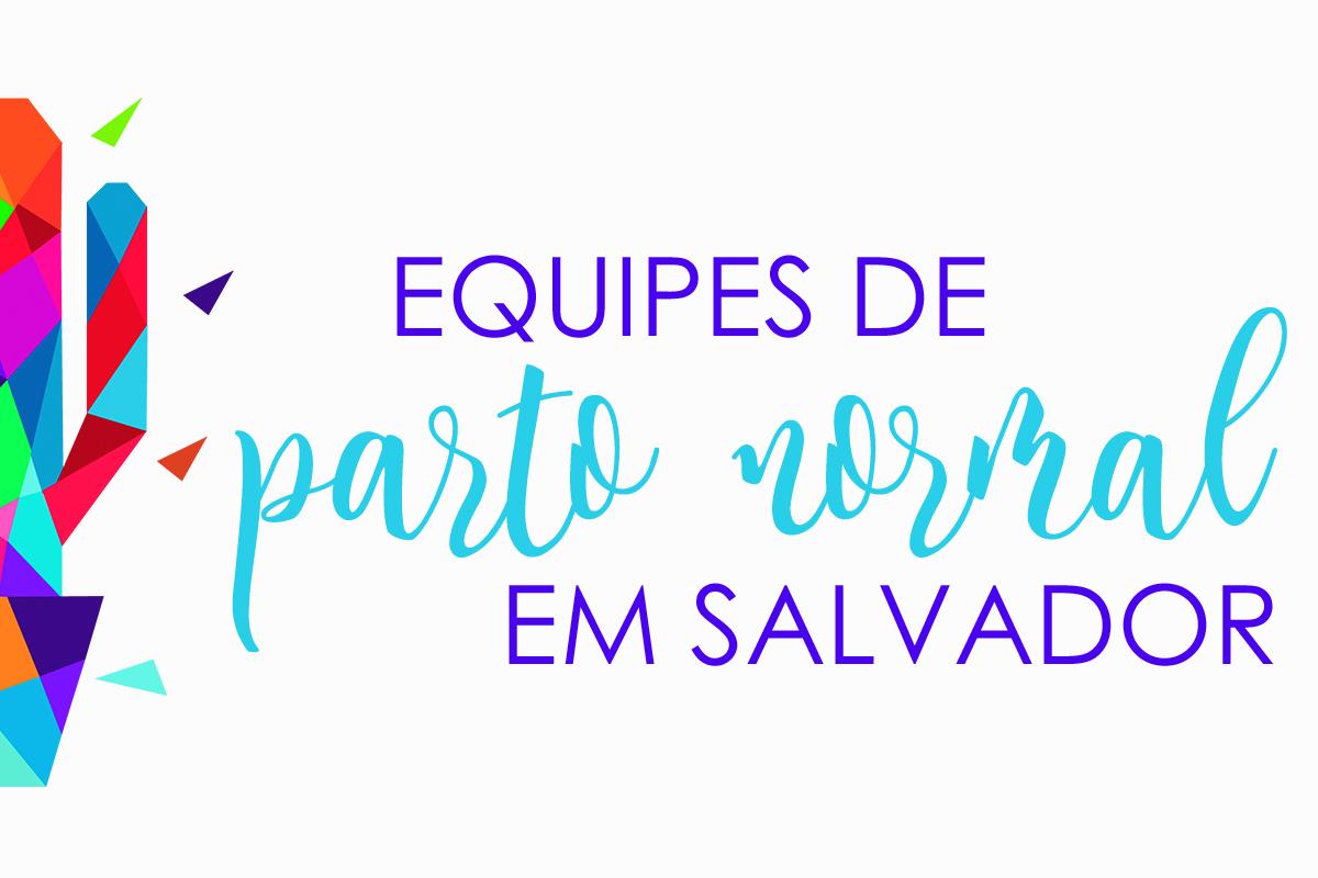 Imagem capa - EQUIPES DE PARTO NORMAL EM SALVADOR por Senhoritas Fotografia