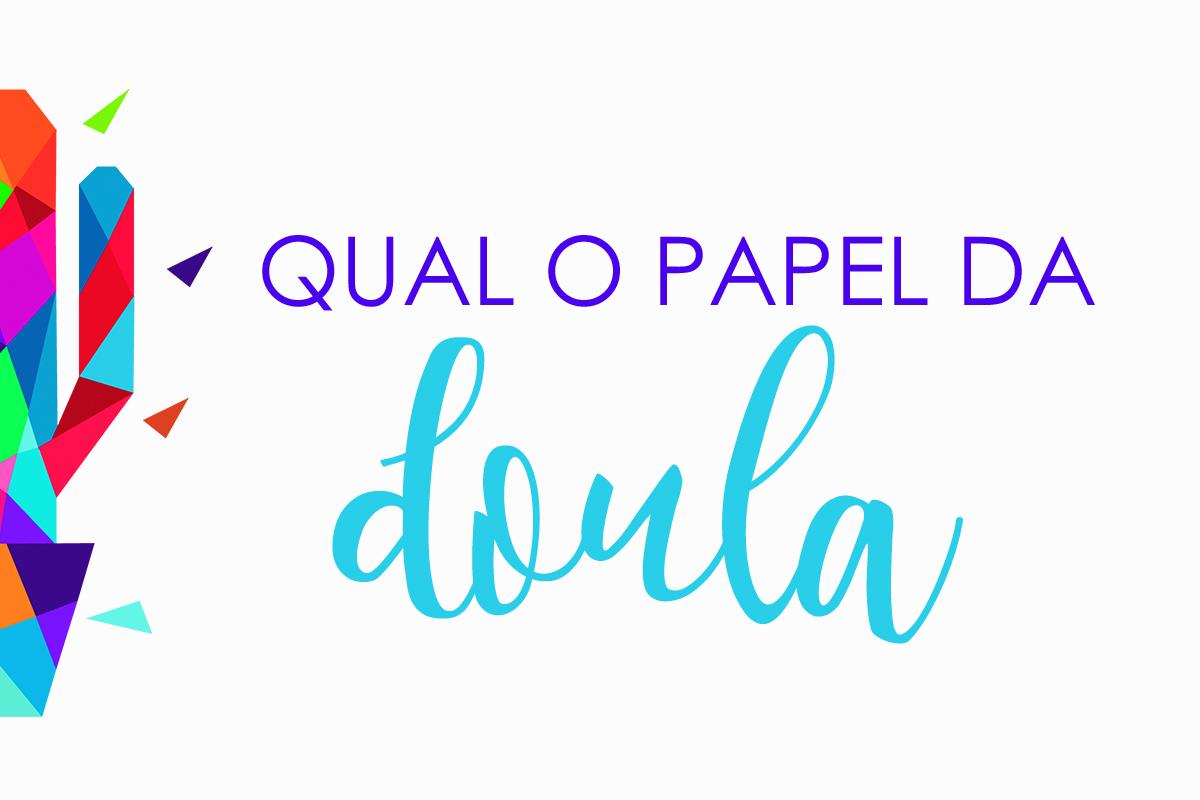 Imagem capa - QUAL O PAPEL DA DOULA? por Senhoritas Fotografia