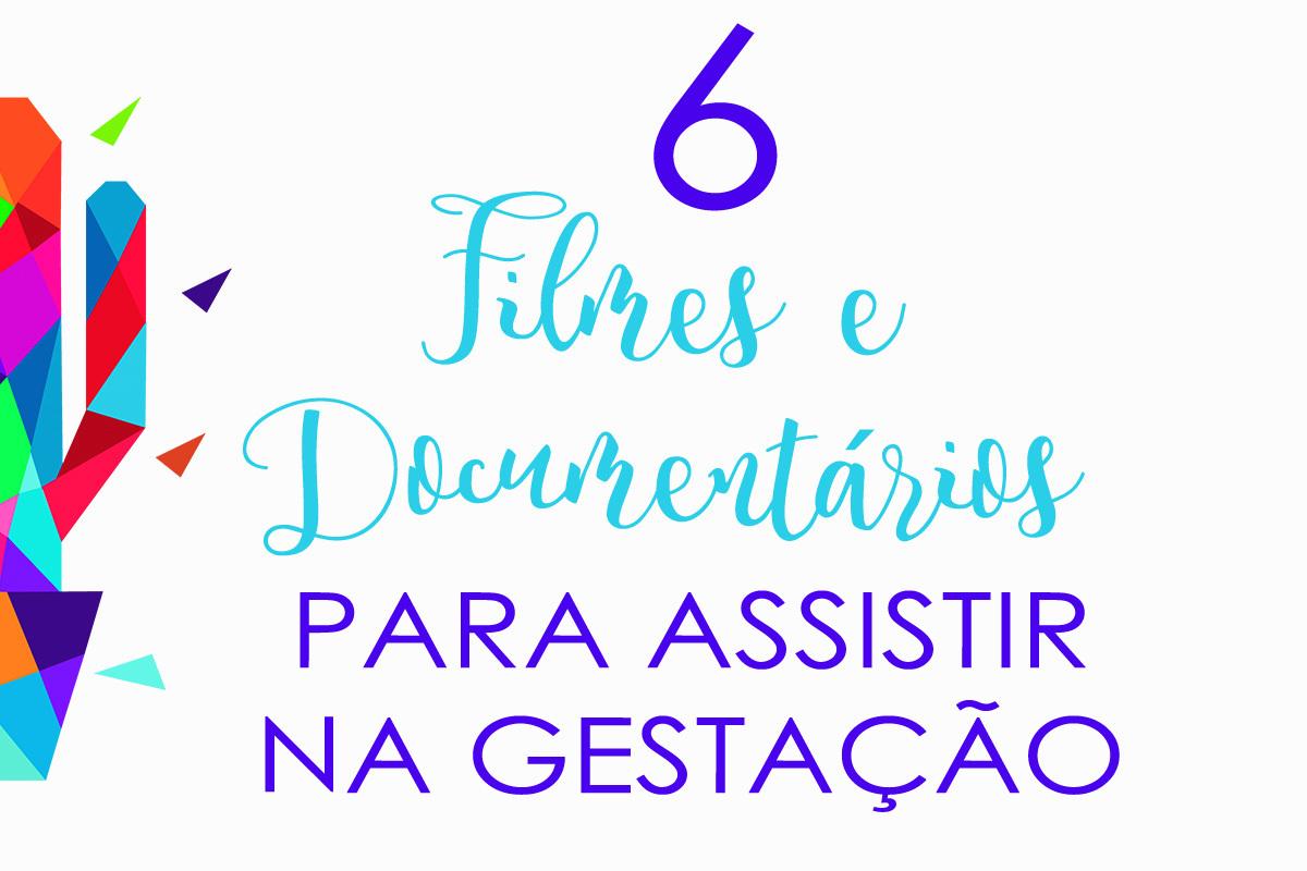Imagem capa - Dicas de filmes e documentários para assistir na gestação por Senhoritas Fotografia