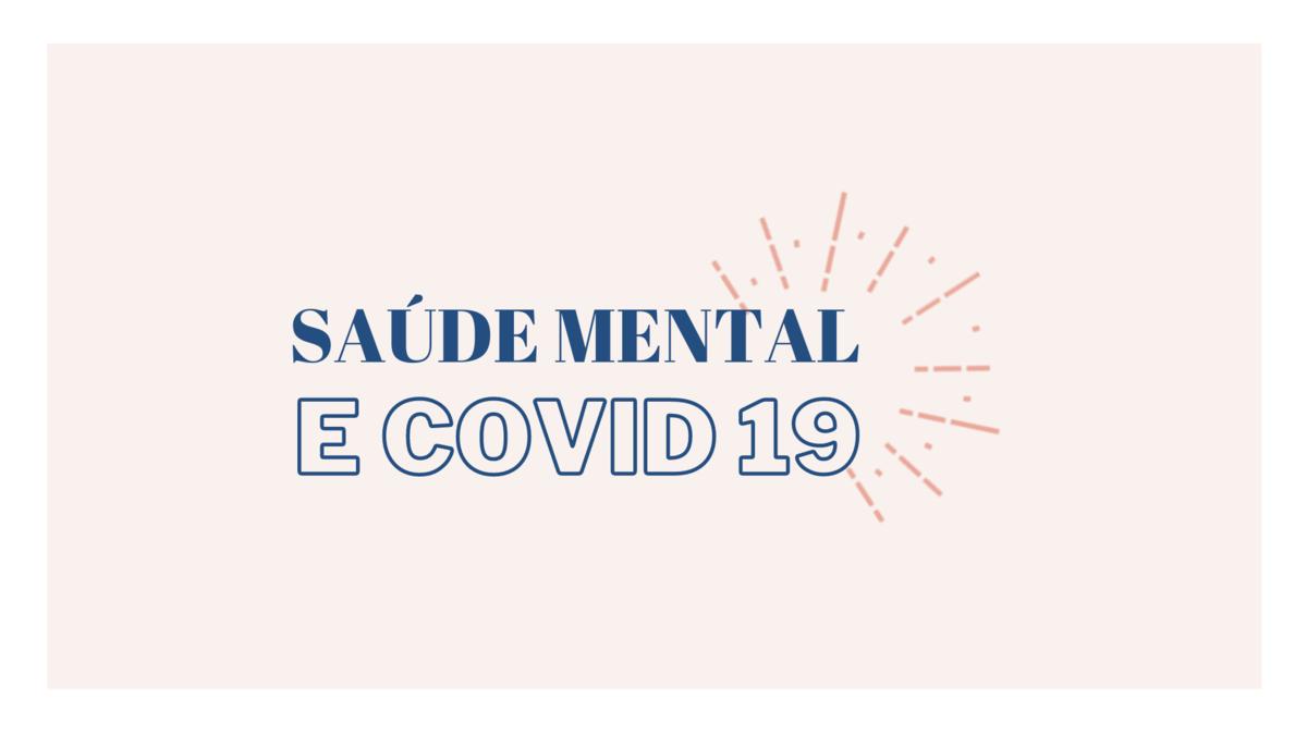 Imagem capa - Saúde emocional em meio à pandemia de Covid-19 por Camila D'Orazio