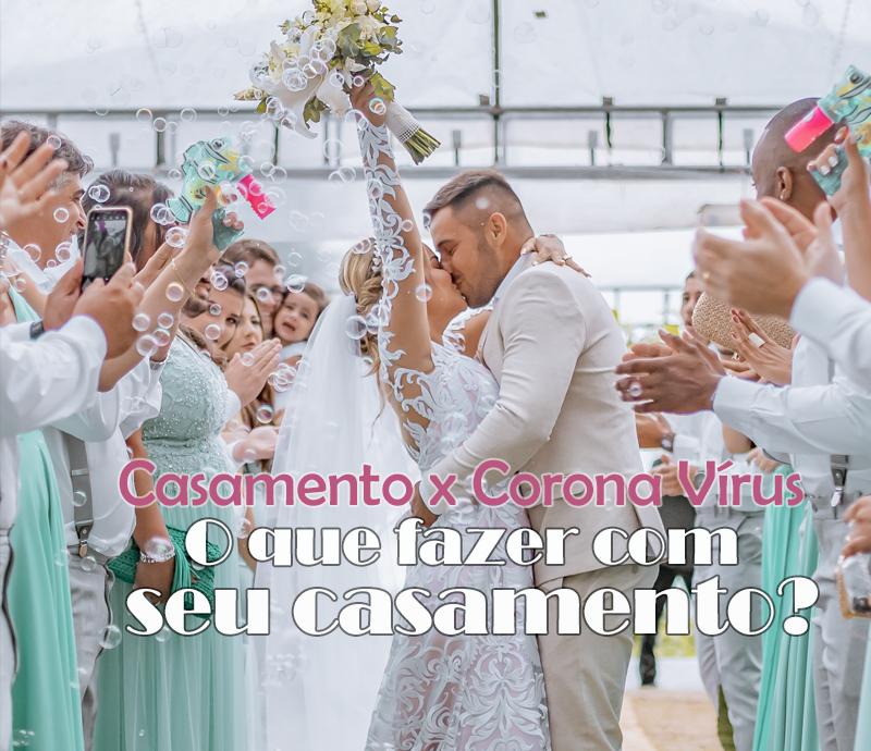 Imagem capa - Casamento x Corona Vírus : O que fazer com seu casamento? por Felipe Barros