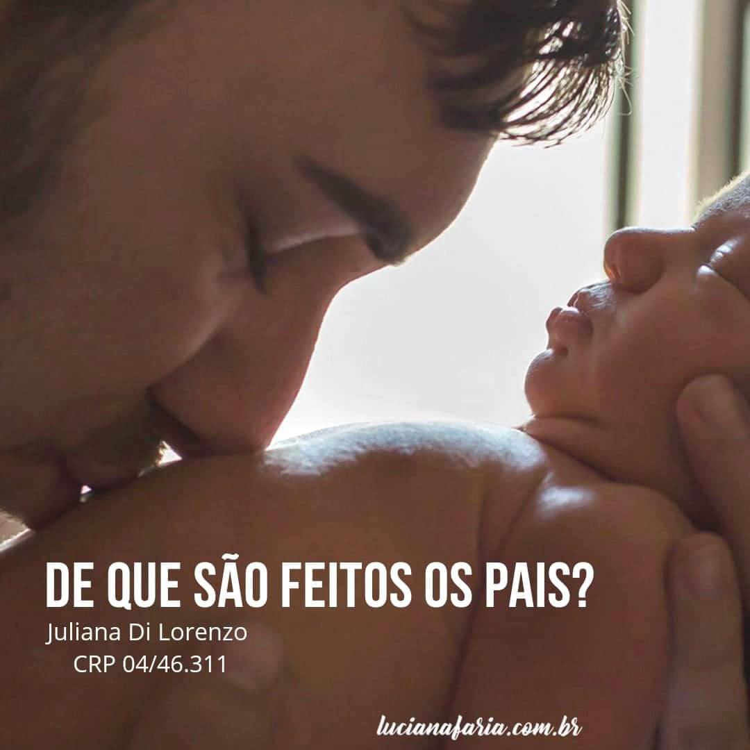 Imagem capa - DE QUE SÃO FEITOS OS PAIS? por Luciana Faria