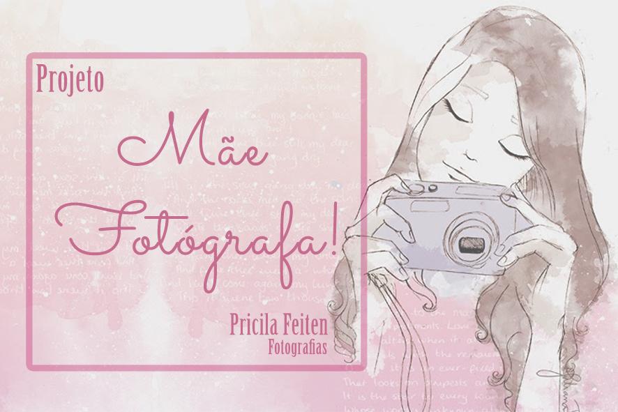Imagem capa - Projeto Mãe Fotógrafa!  por Pricila Feiten Blumm