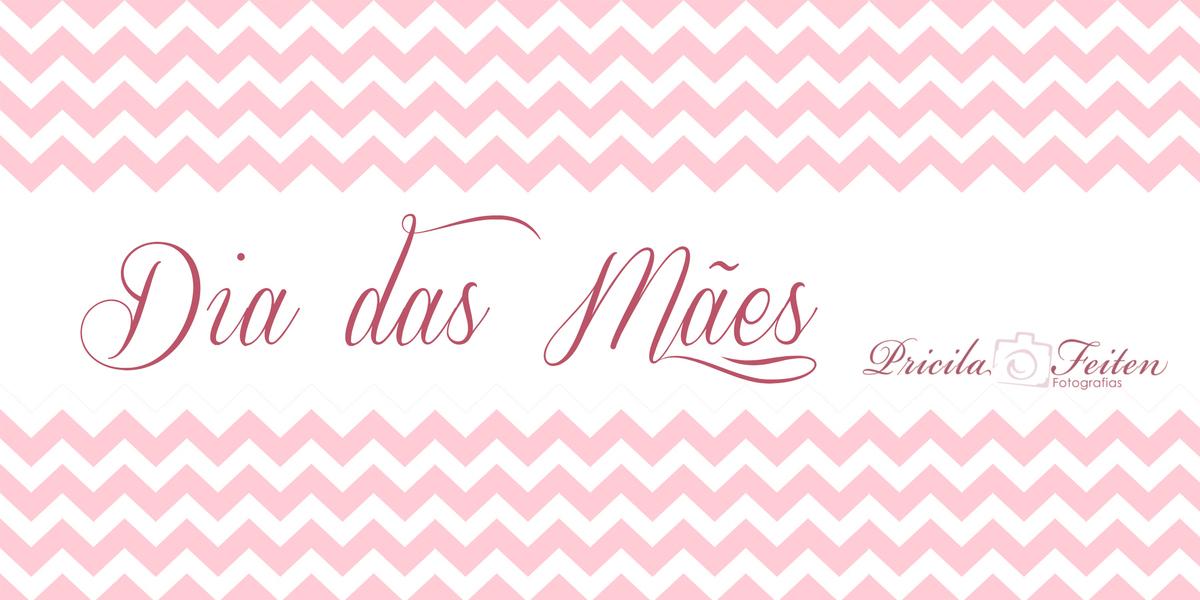 Imagem capa - Dia das Mães! por Pricila Feiten Blumm
