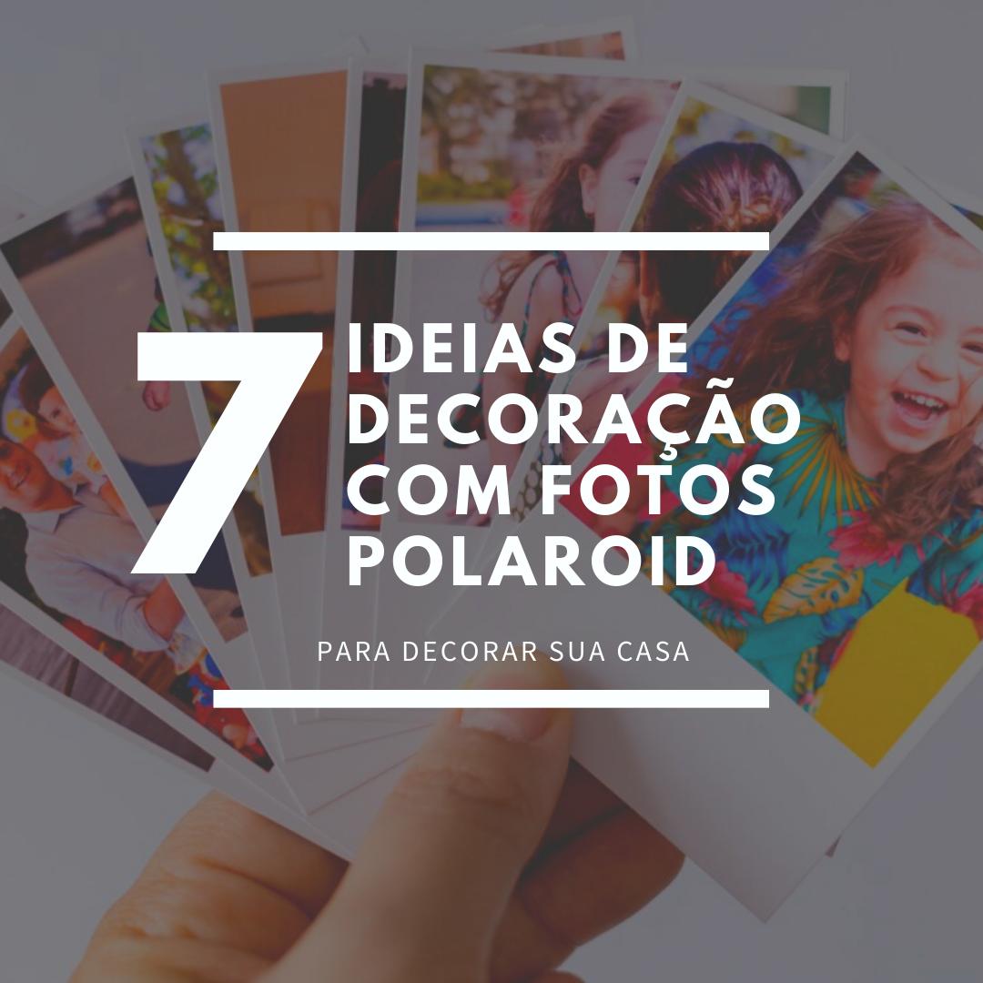 Imagem capa - { 7 ideias para Decorar sua casa com as Fotos Polaroids } ✨ por Nós Dois Fotografia