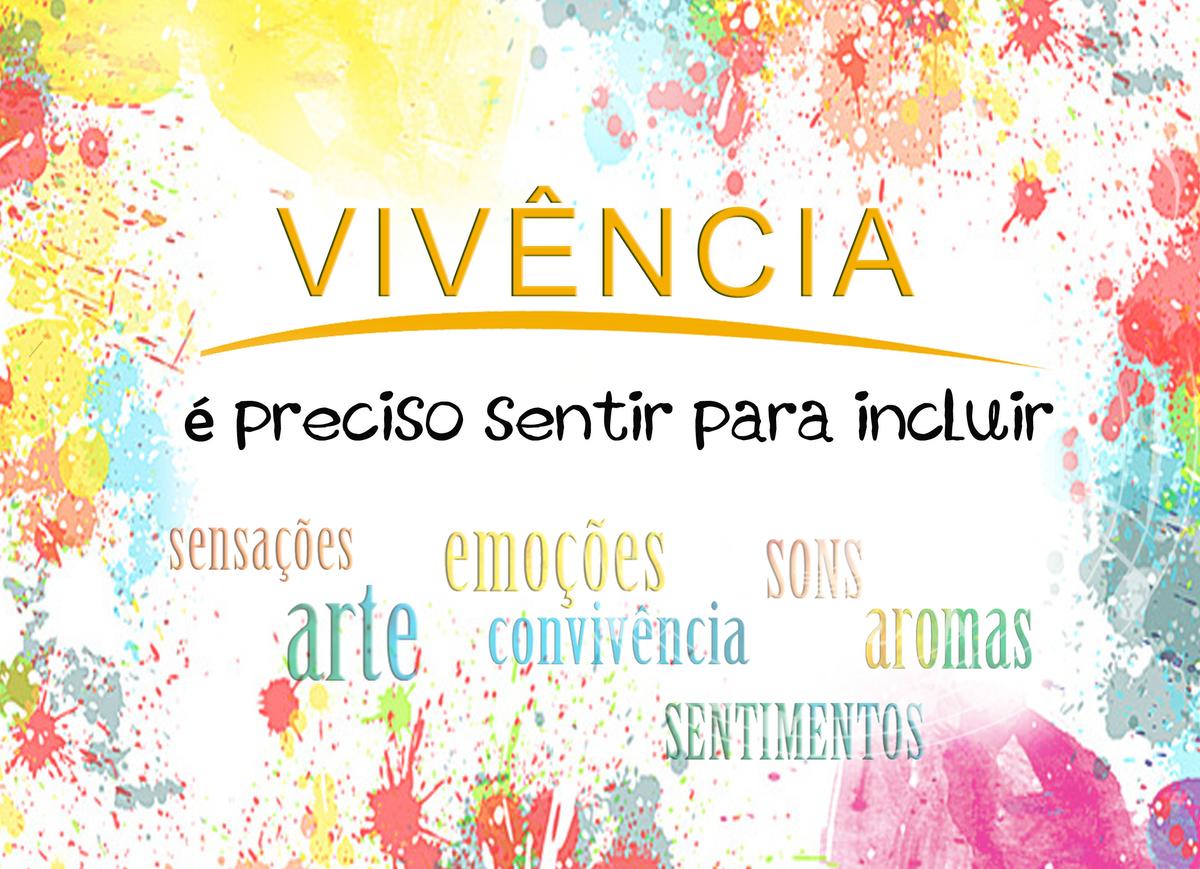 Imagem capa - ViVência -  é preciso SENTIR para incluir por Tina Fon