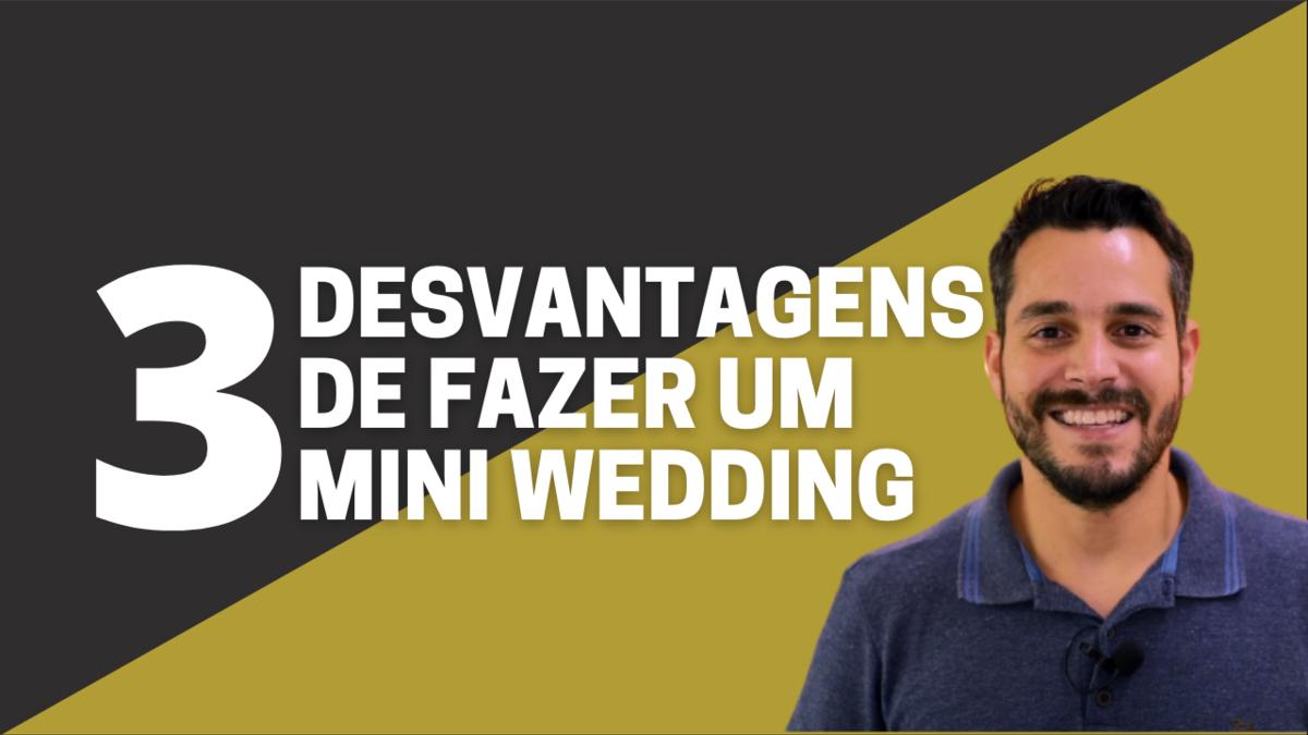 Imagem capa - 3 Desvantagens de se fazer um mini-wedding por Rafael Acioli
