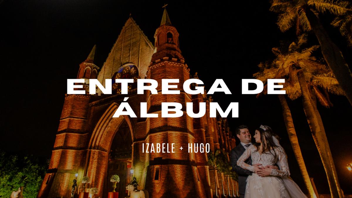 Imagem capa - Entrega de Álbum - Izabele e Hugo por Rafael Acioli
