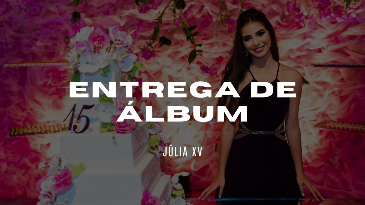 Imagem capa - Entrega de Álbum - Júlia XV por Rafael Acioli