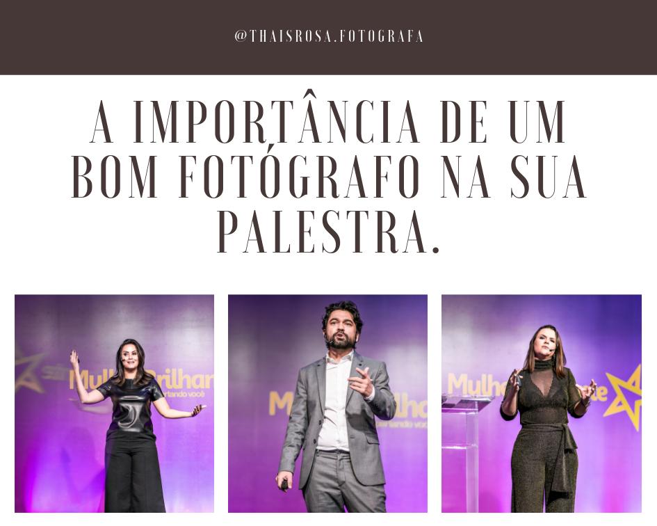 Imagem capa - QUATRO MOTIVOS PARA VOCÊ TER UM FOTÓGRAFO PROFISSIONAL NA SUA PALESTRA por Thais Araujo Rosa Alcantara