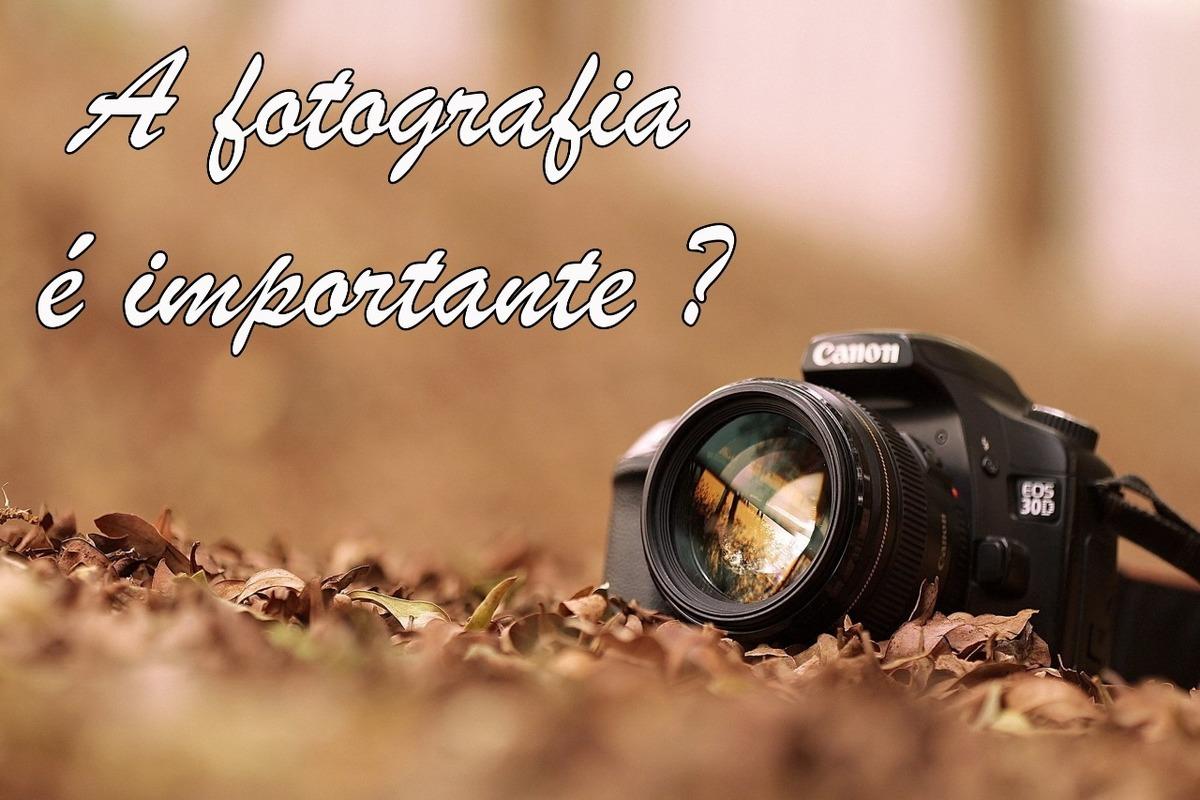Imagem capa - A Fotografia é Importante? por Thais Araujo Rosa Alcantara