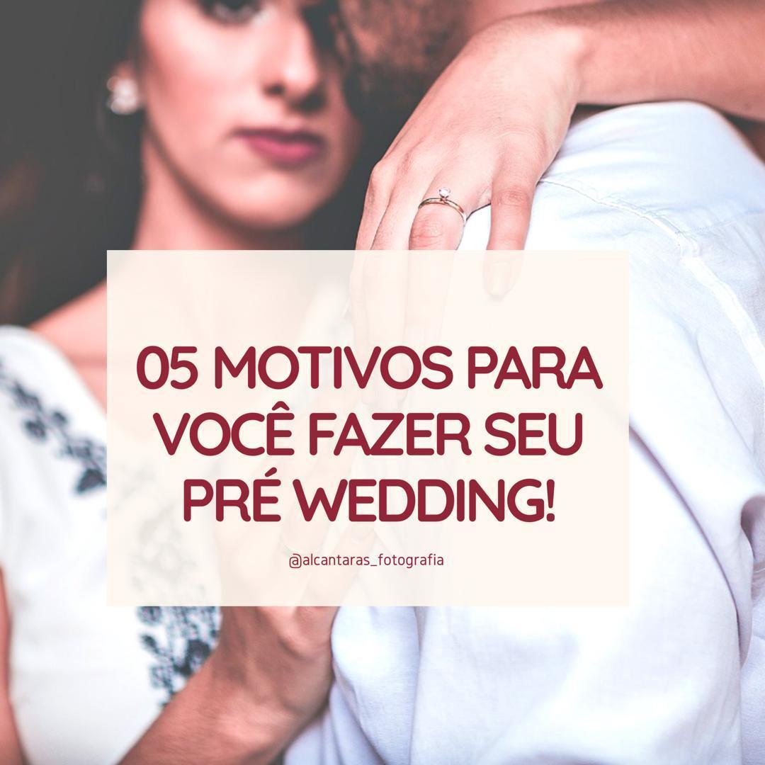 Imagem capa - 05 MOTIVOS PARA VOCÊ FAZER SEU PRÉ WEDDING por Thais Araujo Rosa Alcantara