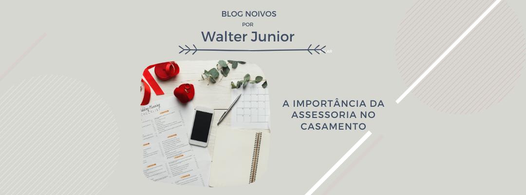 Imagem capa - A IMPORTÂNCIA DA ASSESSORIA NO CASAMENTO  por Walter Junior