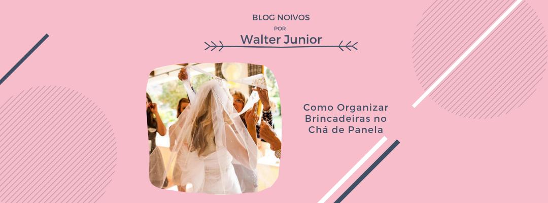 Imagem capa - Como Organizar Brincadeiras no Chá de Panela por Walter Junior