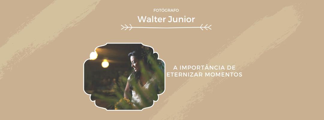 Imagem capa - A IMPORTÂNCIA DE ETERNIZAR MOMENTOS por Walter Junior